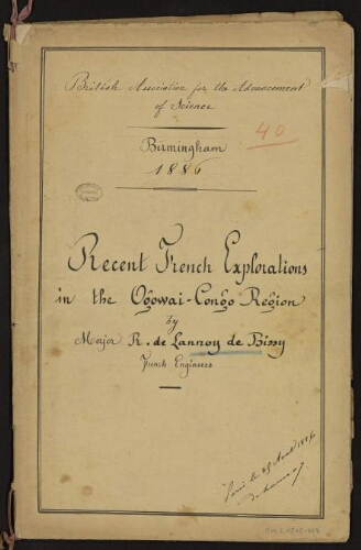British Association for the Advancement of Science. Recent french explorations in the Ogowai-Congo Region / by the Major R. de Lannoy de Bissy,...